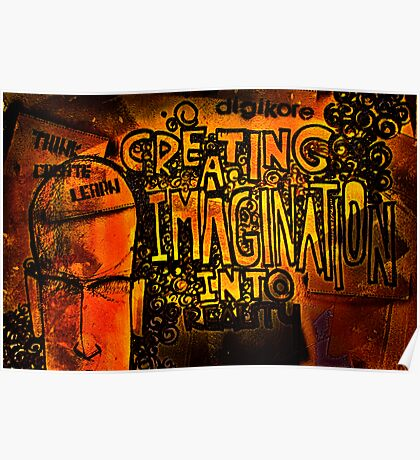 Graffiti - Creating imagination into reality Poster