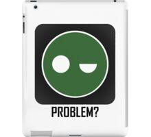 Superintendent PROBLEM? iPad Case/Skin