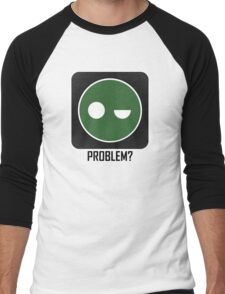 Superintendent PROBLEM? Men's Baseball ¾ T-Shirt