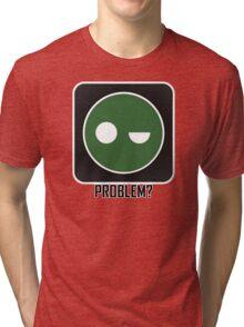 Superintendent PROBLEM? Tri-blend T-Shirt