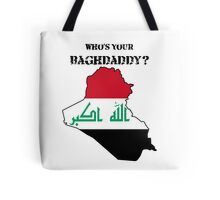 Who's Your Baghdaddy? (Flag) Tote Bag