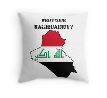 Who's Your Baghdaddy? (Flag) Throw Pillow
