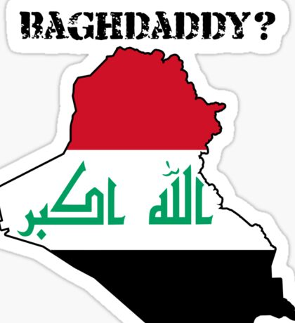 Who's Your Baghdaddy? (Flag) Sticker