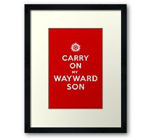 Carry on (My wayward son) Framed Print