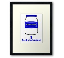 Mayonnaise Is Not An Instrument - Spongebob Squarepants Framed Print