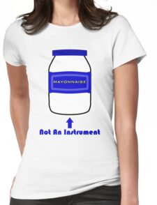 Mayonnaise Is Not An Instrument - Spongebob Squarepants Womens Fitted T-Shirt