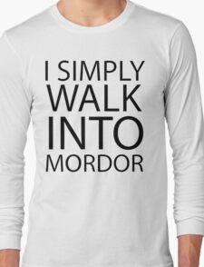 I simply walk into Mordor (black lettering) Long Sleeve T-Shirt