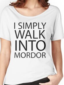 I simply walk into Mordor (black lettering) Women's Relaxed Fit T-Shirt
