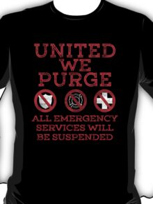 UNITED WE PURGE. T-Shirt