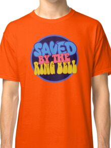 saved by the ring bell Classic T-Shirt