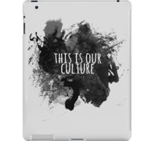 This Is Our Culture iPad Case/Skin