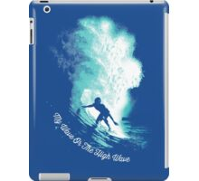 My Wave Or The High Wave iPad Case/Skin