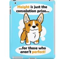 Height is just a consolation prize iPad Case/Skin