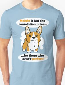 Height is just a consolation prize T-Shirt
