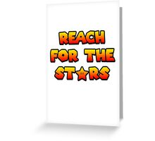 Reach for the Stars Greeting Card