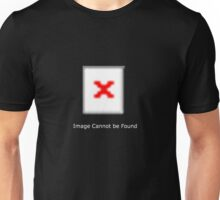 Image Cannot be Found Unisex T-Shirt