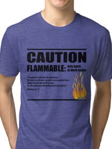 Caution Flammable Tri-blend T-Shirt