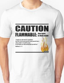 Caution Flammable Unisex T-Shirt