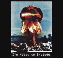 I'm Ready to Explode Kids Tee