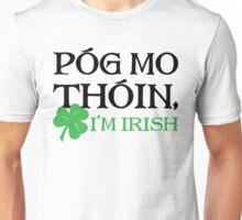 Póg Mo Thóin - I Am Irish Unisex T-Shirt