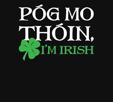 Pog Mo Thoin - I Am Irish Unisex T-Shirt