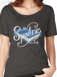 Spoilers.... Women's Relaxed Fit T-Shirt
