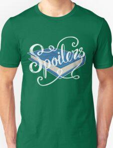 Spoilers.... Unisex T-Shirt