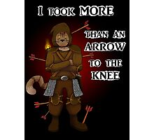 More than an arrow to the knee Photographic Print