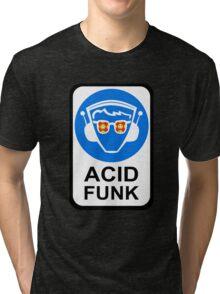 ACID FUNK Tri-blend T-Shirt