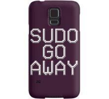 >sudo go away Samsung Galaxy Case/Skin