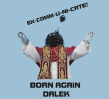 Born Again Dalek! by Brother Adam