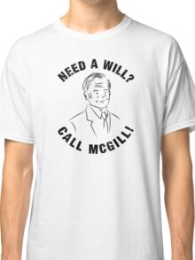 Need A Will? Call McGill! - Better Call Saul / Jimmy McGill Classic T-Shirt