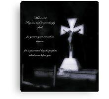 Matthew 5:12 Canvas Print