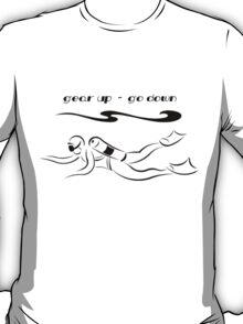 Gear Up Go Down 2 T-Shirt