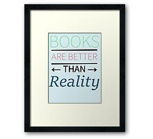 Books Are Better Framed Print