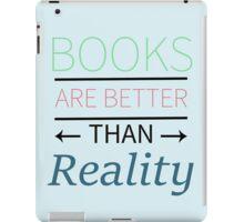 Books Are Better iPad Case/Skin