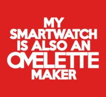 My smartwatch is also an omelette maker Kids Clothes
