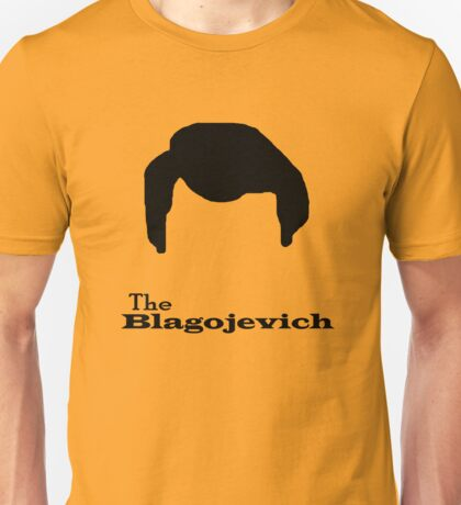 The Blagojevich Unisex T-Shirt