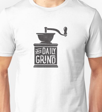 THE DAILY GRIND Unisex T-Shirt