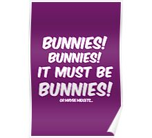 It must be bunnies Poster