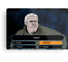 Who wants to be Hodor? Metal Print