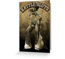 Kattle Sluts Greeting Card