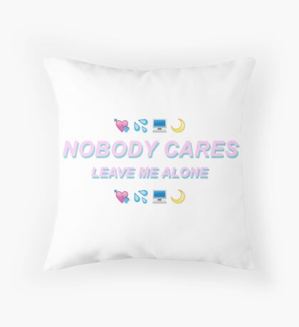 """NOBODY CARES"" DESIGN Throw Pillow"