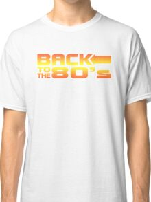 Back to the eighties Classic T-Shirt