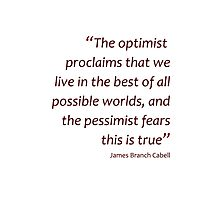 Optimism and pessimism... (Amazing Sayings) Photographic Print
