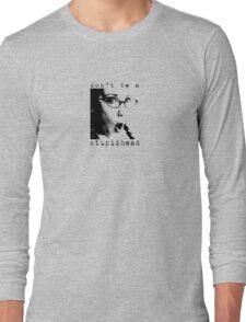 s t u p i d h e a d  Long Sleeve T-Shirt