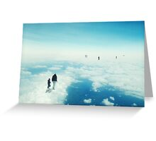 Heaven's already here above the clouds Greeting Card