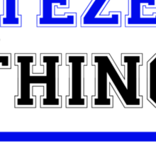 It's a TEZE thing, you wouldn't understand !! Sticker