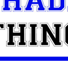 It's a THADD thing, you wouldn't understand !! Sticker