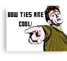 Bow ties are cool! Canvas Print